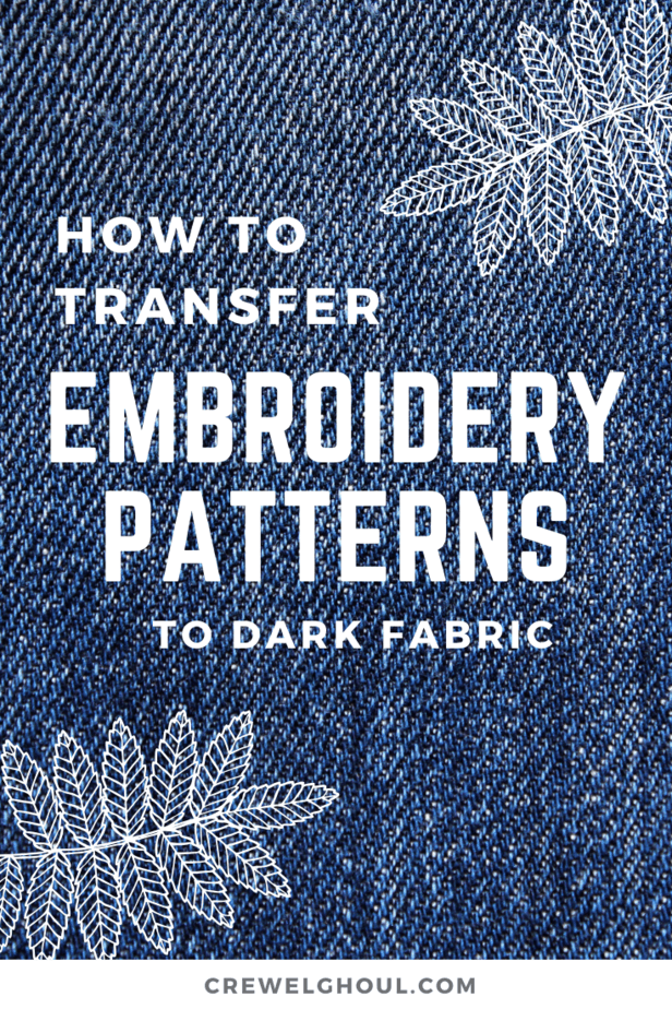 8 Easy Ways to Transfer Embroidery Patterns To Fabric