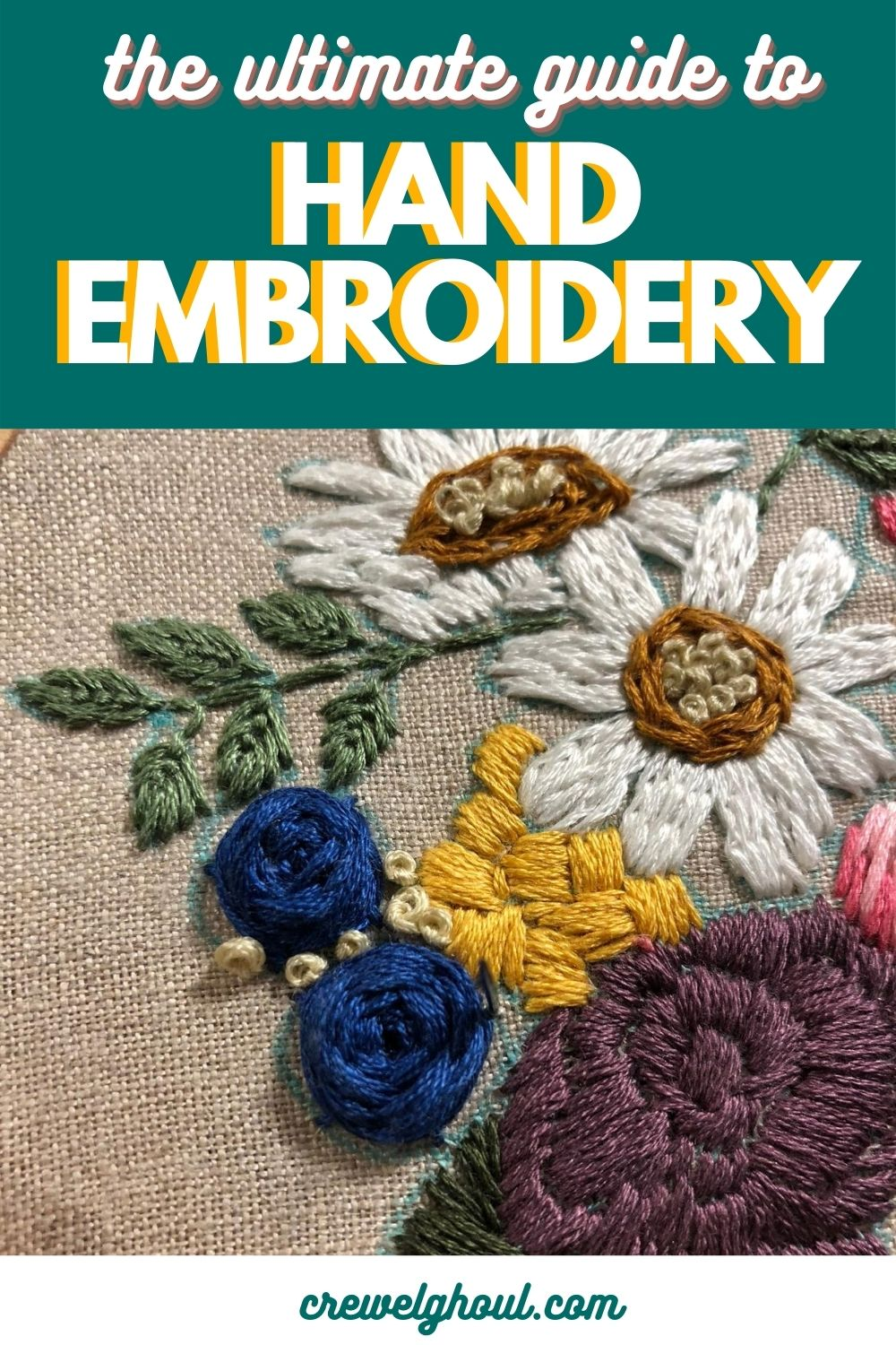 learn how to hand embroider, the ultimate guide to hand embroidery