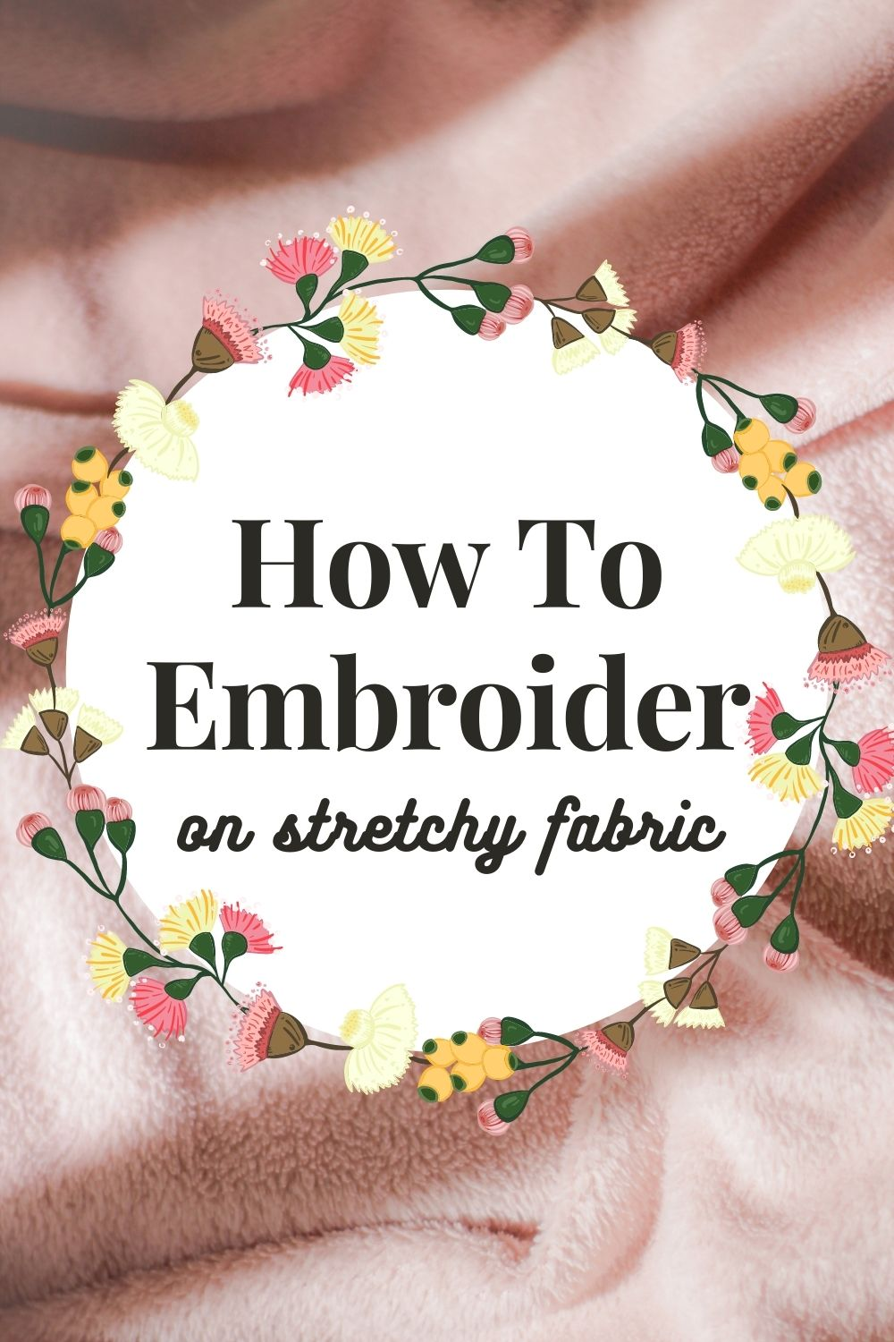 how to embroider on stretchy fabric